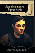 Jude The Obscure By Thomas Hardy Annotated Classic Edition