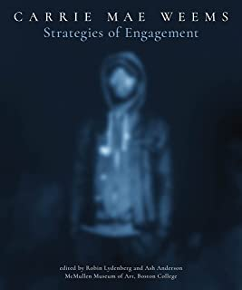 Carrie Mae Weems: Strategies of Engagement