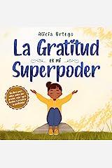 La Gratitud es mi Superpoder: un libro para niños sobre dar gracias y practicar la positividad (My Superpower Books) (Spanish Edition) Kindle Edition