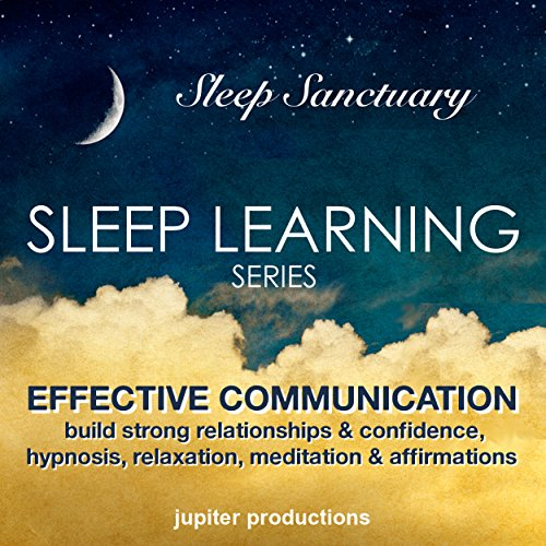 Effective Communication - Improve Your Confidence & Relationships audiobook cover art