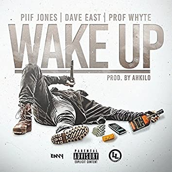 Wake Up (feat. Dave East & Prof Whyte)