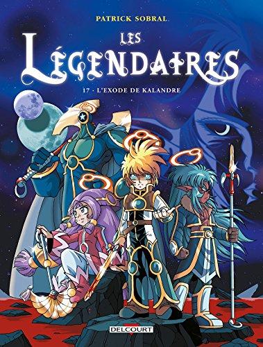 Les Légendaires, Tome 17 : L'Exode de Kalandre