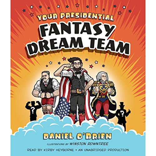 Your Presidential Fantasy Dream Team cover art