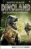Dino-Land - Folge 09: Das Selbstmord-Kommando (Rückkehr der Saurier 9) (German Edition)