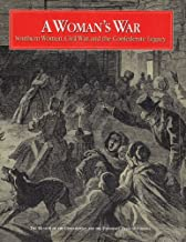 A Woman's War: Southern Women, Civil War, and the Confederate Legacy (The Museum of the Confederacy)