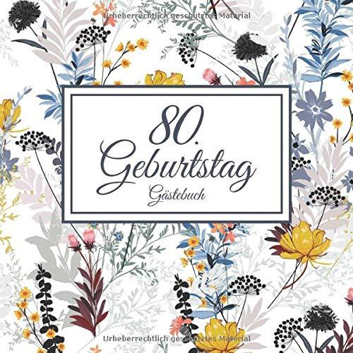 80. Geburtstag Gästebuch: Vintage Gästebuch Zum Eintragen und zum Ausfüllen von Glückwünschen...