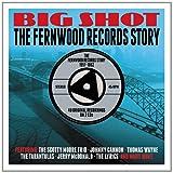 Big Shot -The Fernwood Records Story