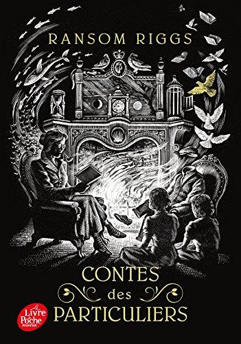 Le livre Contes des particuliers, de Ransom Riggs