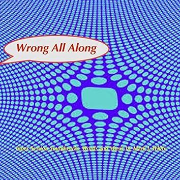 Wrong All Along