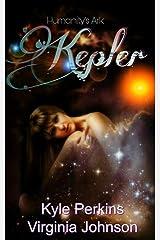 Kepler: Humanity's Ark Kindle Edition