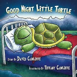 Good Night Little Turtle by [David Cunliffe, Tiffany Cunliffe]