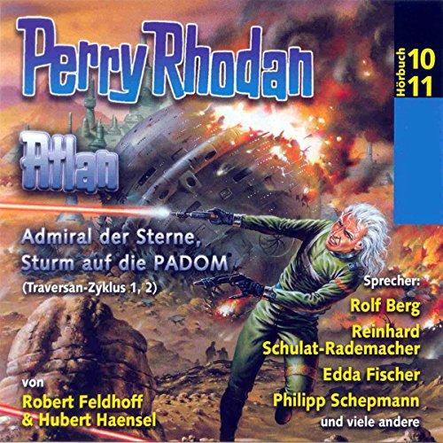 Atlan - Admiral der Sterne / Sturm auf die PADOM (Perry Rhodan Hörspiel 10+11, Traversan-Zyklus 1+2) audiobook cover art