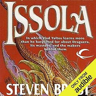 Issola     Vlad Taltos, Book 9              Written by:                                                                                                                                 Steven Brust                               Narrated by:                                                                                                                                 Bernard Setaro Clark                      Length: 8 hrs and 39 mins     4 ratings     Overall 5.0