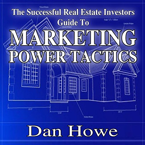 The Successful Real Estate Investor Guide to Marketing Power Tactics audiobook cover art