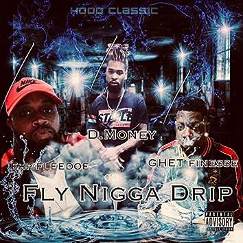 Fly Nigga Drip (feat. EHP Fleedoe & D Money)