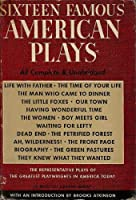 Sixteen Famous American Plays 039460721X Book Cover