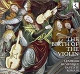 The Birth of the Violin - Die Geburtsstunde der Violine - Werke von Obrecht/ Willaert/ Tromboncino/+