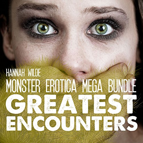 Monster Erotica Mega Bundle: Greatest Encounters audiobook cover art