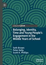 Belonging, Identity, Time and Young People's Engagement in the Middle Years of School