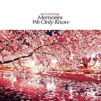 Memories we only know