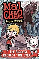 Mal and Chad: The Biggest, Bestest Time Ever! by Stephen McCranie(2011-05-12)