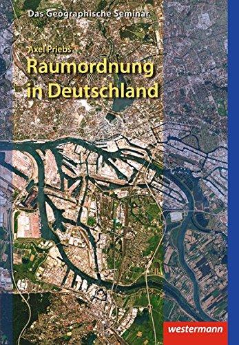 Raumordnung in Deutschland (Das Geographische Seminar, Band 33)