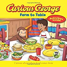 Curious George Farm to Table: Curious about Where Food Comes from