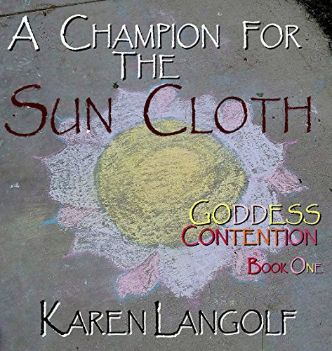 A Champion for the Sun Cloth (Goddess Contention Trilogy Book 1) (English Edition)