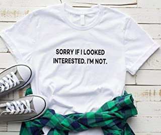 Sorry If I Looked Interested Women Tshirt Cotton Casual Funny T Shirt For Lady Top Tee Hipster