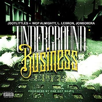 Underground Buisness