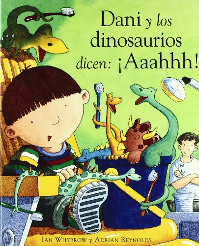Dani Y Los Dinosaurios Dicen Ahhh! / Harry and the Dinosaurs Say 'raahh!\