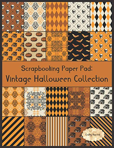 Scrapbook Paper Pad: Vintage Halloween Collection: 20 Unique Design Background Crafting Sheets (Crafty Harvest Background Papers)