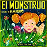 Children's books in spanish: El monstruo comedor de zanahorias - Libros para niños (Libros infantile...