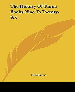 The History Of Rome Books Nine To Twenty-Six