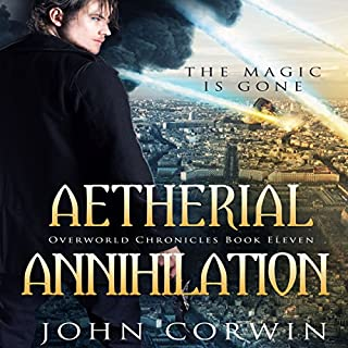 Aetherial Annihilation     Overworld Chronicles, Book 11              Written by:                                                                                                                                 John Corwin                               Narrated by:                                                                                                                                 Austin Rising                      Length: 9 hrs and 38 mins     Not rated yet     Overall 0.0