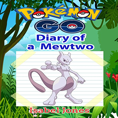 Pokemon Go: Diary of a Mewtwo audiobook cover art