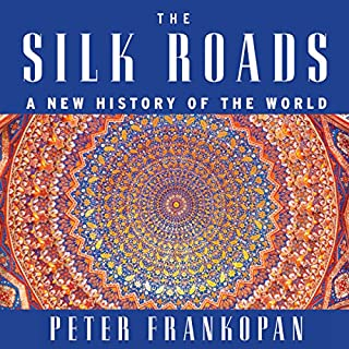 The Silk Roads     A New History of the World              By:                                                                                                                                 Peter Frankopan                               Narrated by:                                                                                                                                 Laurence Kennedy                      Length: 24 hrs and 13 mins     1,911 ratings     Overall 4.4