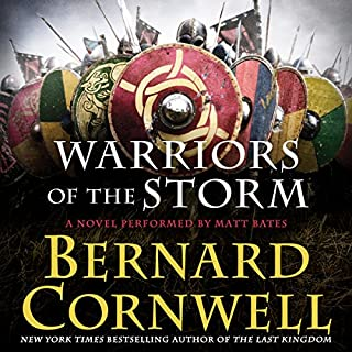 Warriors of the Storm     A Novel              By:                                                                                                                                 Bernard Cornwell                               Narrated by:                                                                                                                                 Matt Bates                      Length: 12 hrs and 12 mins     2,328 ratings     Overall 4.8