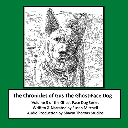 The Chronicles of Gus the Ghost-Face Dog audiobook cover art
