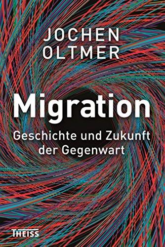 Migration: Geschichte und Zukunft der Gegenwart