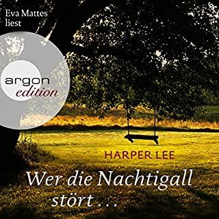 Wer die Nachtigall stört...                   By:                                                                                                                                 Harper Lee                               Narrated by:                                                                                                                                 Eva Mattes                      Length: 12 hrs and 22 mins     2 ratings     Overall 4.5