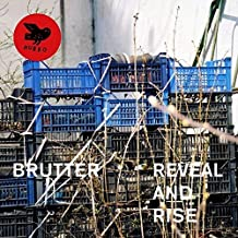 brutter reveal and rise