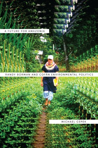 A Future for Amazonia: Randy Borman and Cofán Environmental Politics (English Edition)