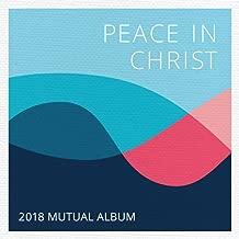Peace in Christ (2018 Mutual Album)