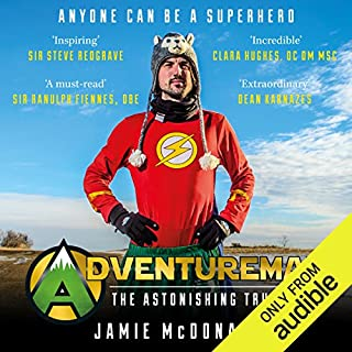 Adventureman     Anyone Can Be a Superhero              By:                                                                                                                                 Jamie McDonald                               Narrated by:                                                                                                                                 Will Thorpe                      Length: 7 hrs and 41 mins     3 ratings     Overall 5.0