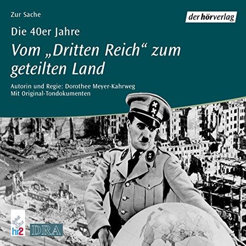Die 40er Jahre - Vom Dritten Reich zum geteilten Land Titelbild
