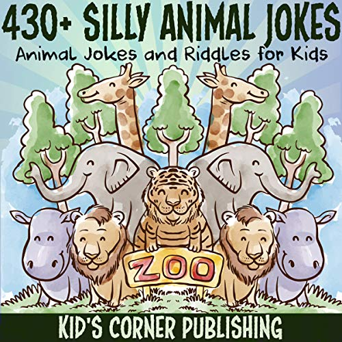 430+ Silly Animal Jokes: Animal Jokes and Riddles for Kids audiobook cover art