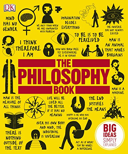 The Philosophy Book: Big Ideas Simply Explained (2011)