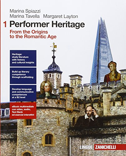 Performer heritage. Per le Scuole superiori. Con e-book. Con espansione online. From the origins to the romantic age (Vol. 1)