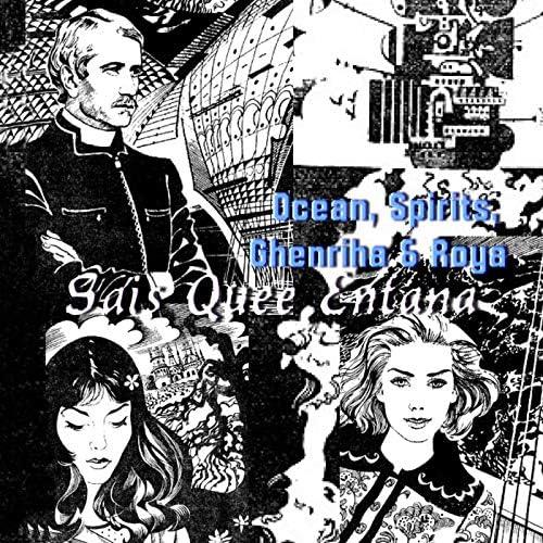 Ghenriha, Roya, Ocean & The Spirits